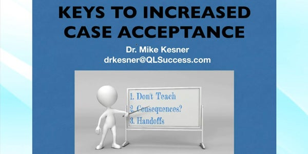 Keys to Increased Case Acceptance